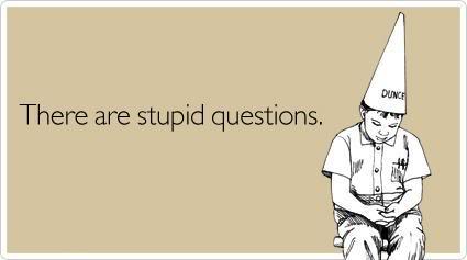 Stupidquestions